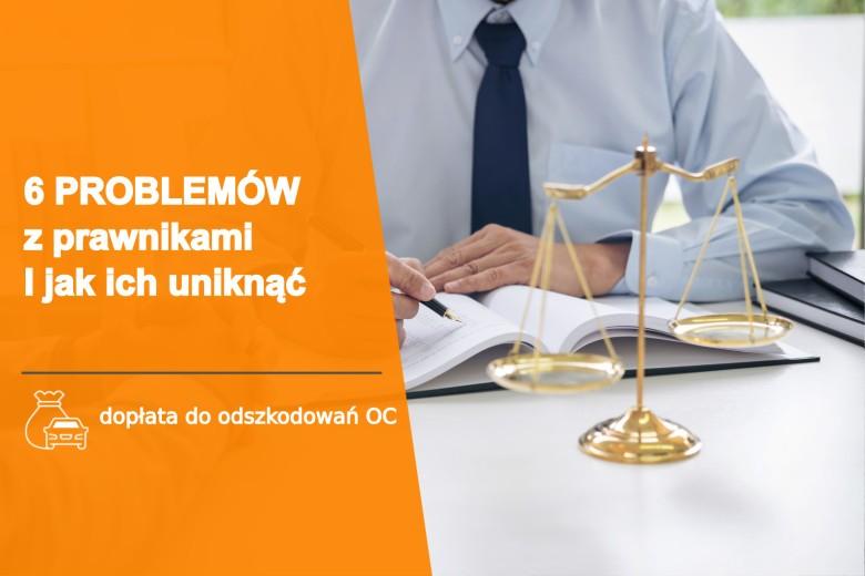 6 Problemów, jakie może sprawiać prawnik (I jak ich uniknąć)